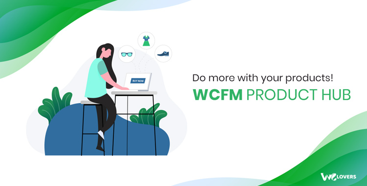 WCFM - WooCommerce Frontend Manager - Product Hub