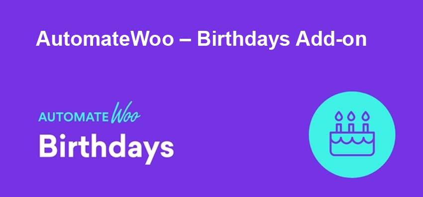 AutomateWoo – Birthdays add-on