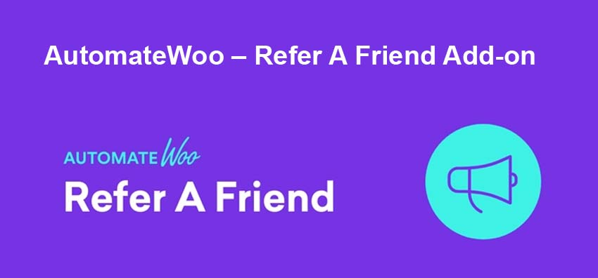 AutomateWoo – Refer A Friend add-on